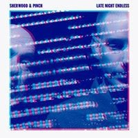 Sherwood & Pinch – Late Night Endless (On U Sound)