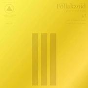 Follakzoid – III (Sacred Bones)