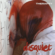 Therapy? – Disquiet (Amazing Record Company)