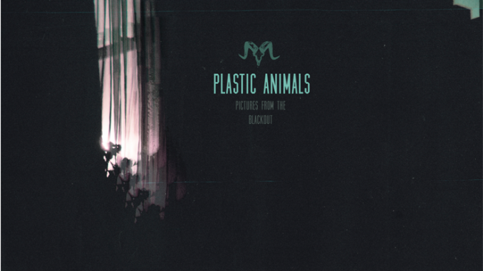 PLASTIC ANIMALS to Release Debut Album 'Pictures From the Blackout'