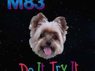 M83 Announces New Album 'JUNK' & Listen To First Single 'Do It, Try It' 2