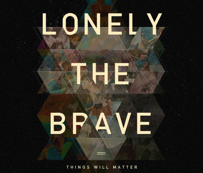 Album Review: Lonely the Brave - Things Will Matter