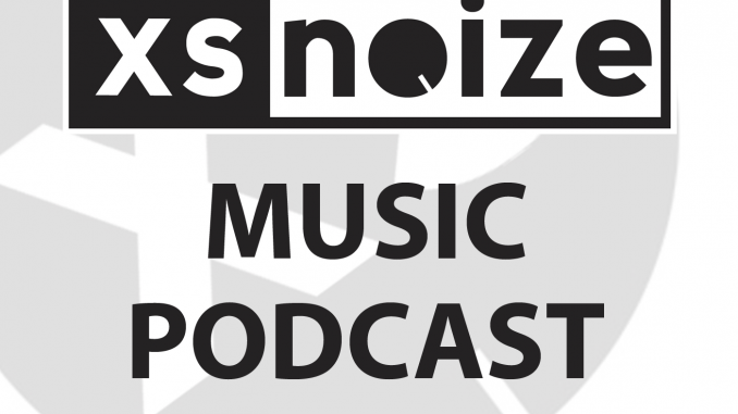 The XS Noize Music Podcast is now Live! - Subscribe / Download HERE 3