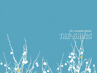 The Shins - Oh Inverted World