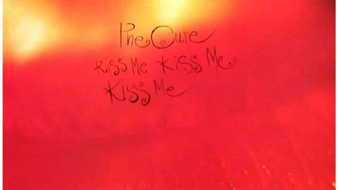 The Cure - Kiss Me, Kiss Me, Kiss Me