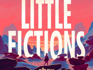 Album Review: Elbow - Little Fictions