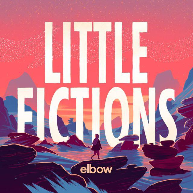 Album Review: Elbow - Little Fictions