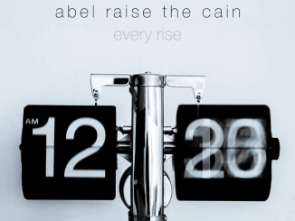 Track of the Day: Abel Raise the Cain - 'Every Rise'