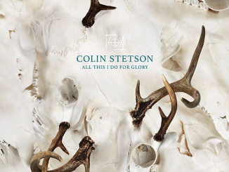 Album Review: COLIN STETSON – All This I Do For Glory