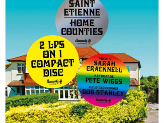 Album Review: St. Etienne - 'Home Counties'