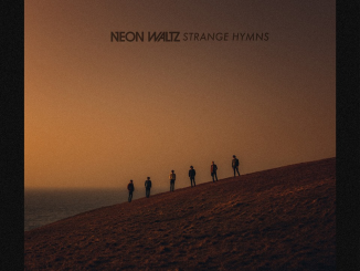 "NEON WALTZ - Release their long-awaited debut album, ""Strange Hymns"" in August"