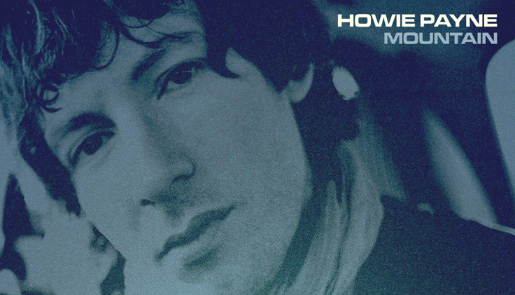 HOWIE PAYNE - has announced details of his long-awaited new album 'Mountain', to be released on October 27th