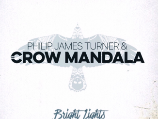Philip James Turner & The Crow Mandala release debut album 'Bright Lights' in December