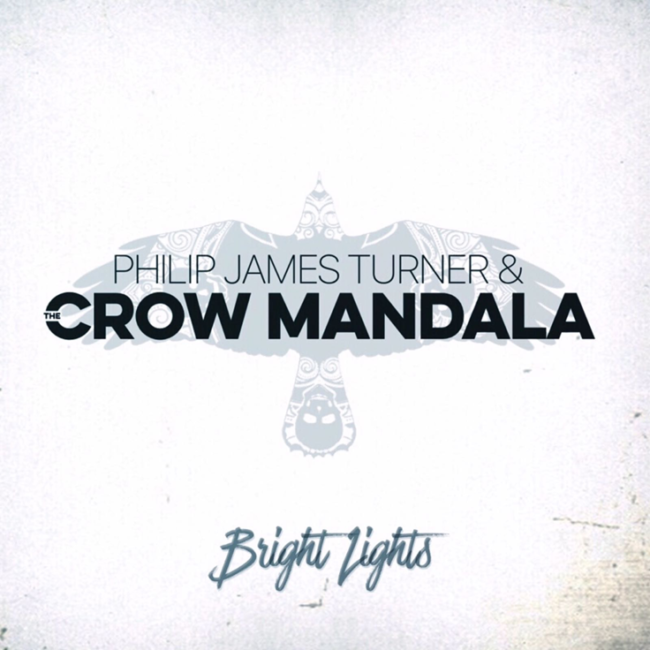 Philip James Turner & The Crow Mandala release debut album 'Bright Lights' in December