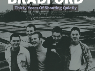 Morrissey favourites and Stephen Street produced BRADFORD release '30 Years Of Shouting Quietly'
