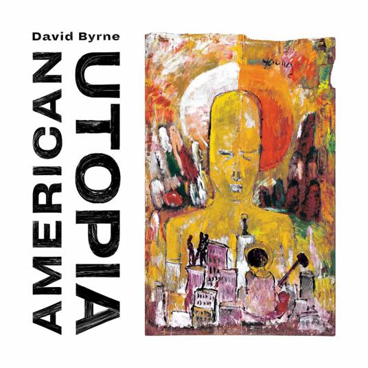 DAVID BYRNE Announces New album, 'American Utopia', Out March 9 David Byrne