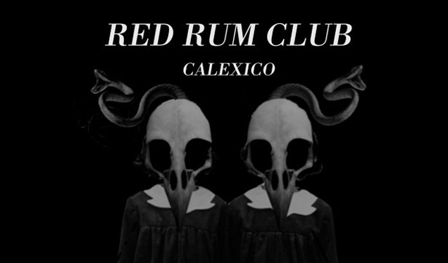 RED RUM CLUB release new single Calexico - Listen Now! 1