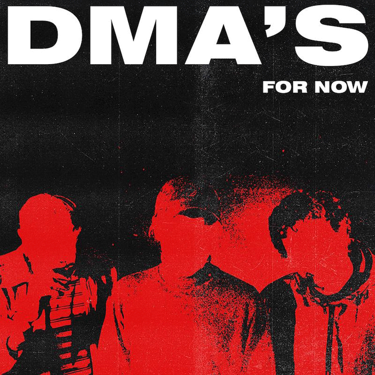 DMA'S release new single 'For Now' ahead of second album & UK tour - Listen DMA'S
