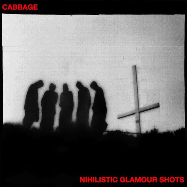 ALBUM REVIEW: Cabbage - 'Post Nihilistic Glamour Shots'