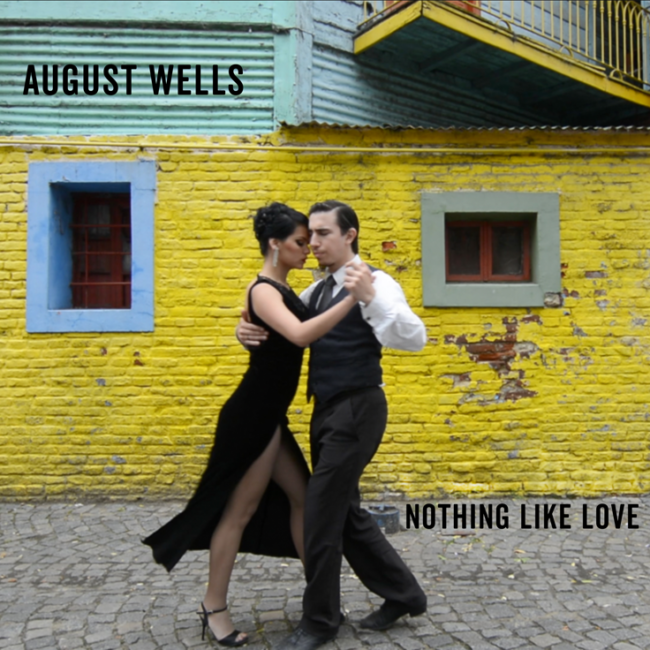 AUGUST WELLS unveil new single 'Nothing Like Love' - Watch Video