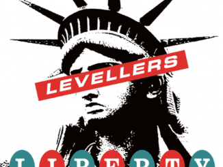 LEVELLERS share new video for 'Liberty Song' - Watch Now
