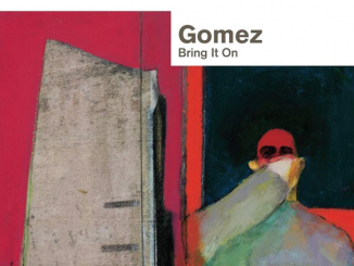 ALBUM REVIEW:  Gomez – Bring It On 20th Anniversary Edition