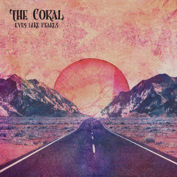 THE CORAL Unveil New Single 'Eyes Like Pearls' - Listen Now The Coral