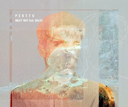 TRACK OF THE DAY: Perttu - Milky Way ft. Malou