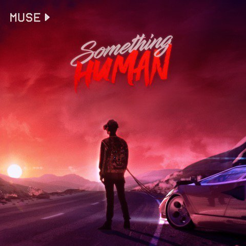 MUSE Release New Single 'SOMETHING HUMAN' - Watch Video