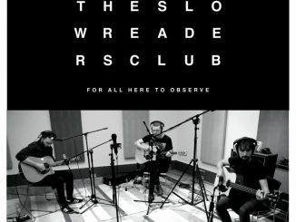 THE SLOW READERS CLUB announce 'For All Here To Observe' Acoustic EP