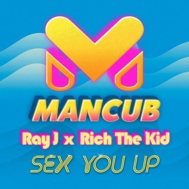 TRACK OF THE DAY: ManCub x Ray J - 'Sex You Up'