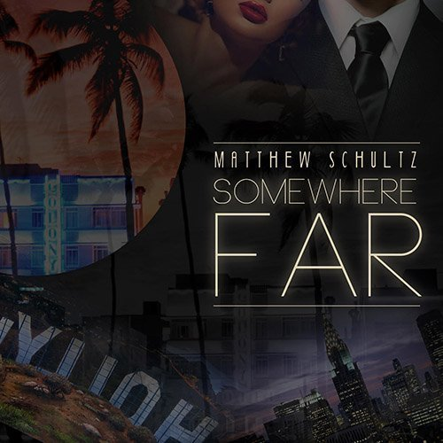 """TRACK OF THE DAY: Matthew Schultz Is Destined To Go - """"Somewhere FAR"""""""
