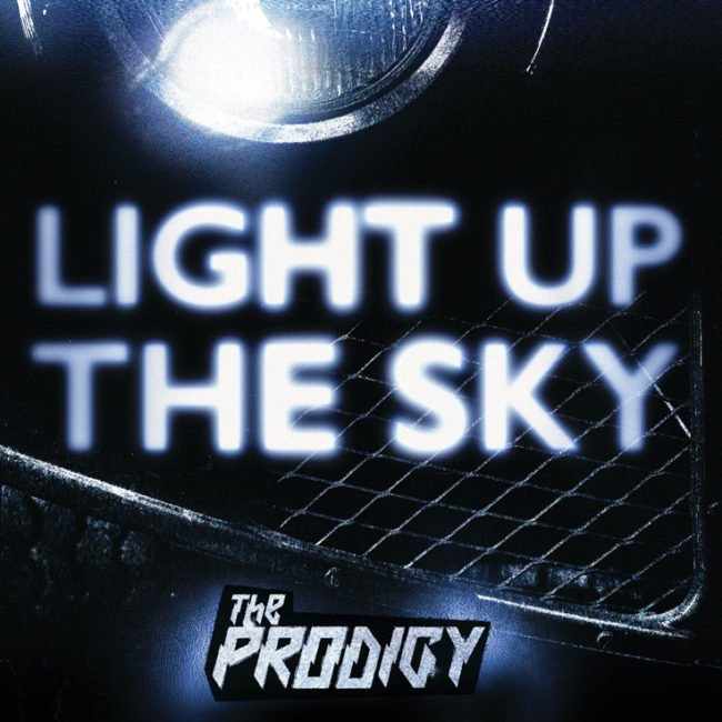 THE PRODIGY premiere new single 'LIGHT UP THE SKY' - Watch Video