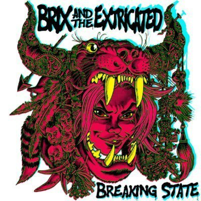 BRIX & THE EXTRICATED will release their new album 'Breaking State' on 26th October