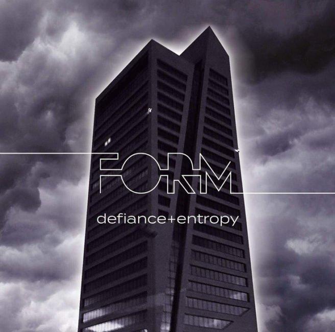 ALBUM REVIEW: Form - Defiance + Entropy