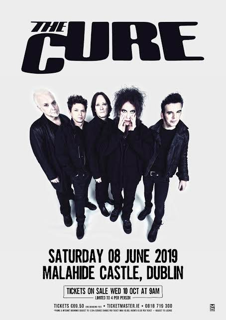 THE CURE are coming to Ireland - 40 years of hits and more - Malahide Castle, Saturday 8th June 2019