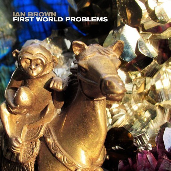 IAN BROWN has released a brand new single, 'First World Problems' - Listen Now Ian Brown