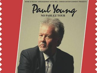 PAUL YOUNG Announces (35 YEARS OF NO PARLEZ TOUR) Live At The Waterfront Belfast, May 23rd 2019