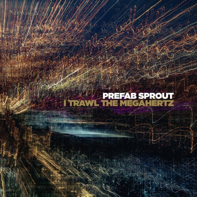 Classic Prefab Sprout: Alive & Kicking 'I Trawl The Megahertz' Released February 1st