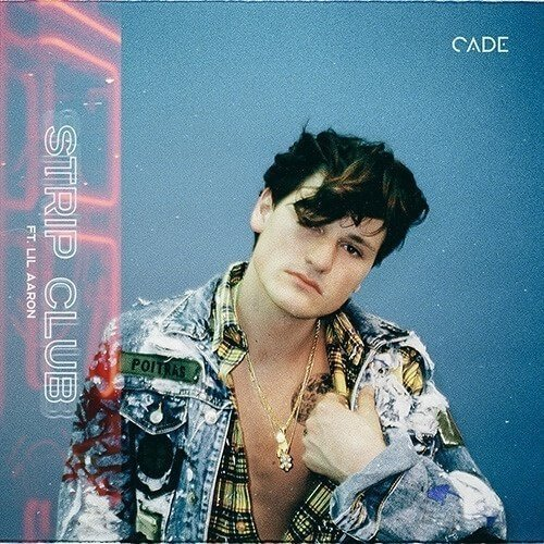 TRACK OF THE DAY: CADE - Strip Club ft. Lil Aaron