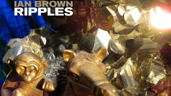 ALBUM REVIEW: Ian Brown - Ripples