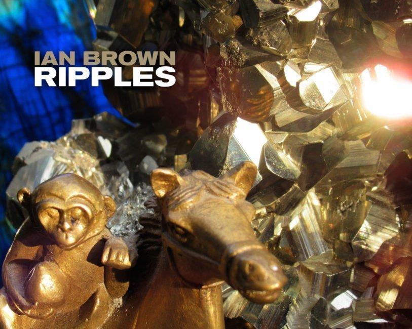 ALBUM REVIEW: Ian Brown - Ripples