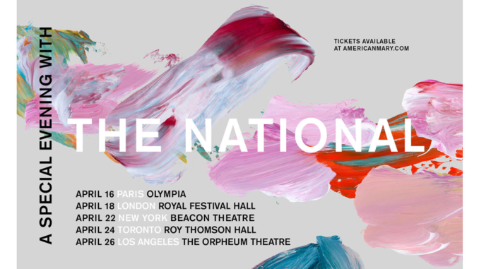 THE NATIONAL Announce Five Intimate Shows in Paris, New York, London, Toronto and Los Angeles