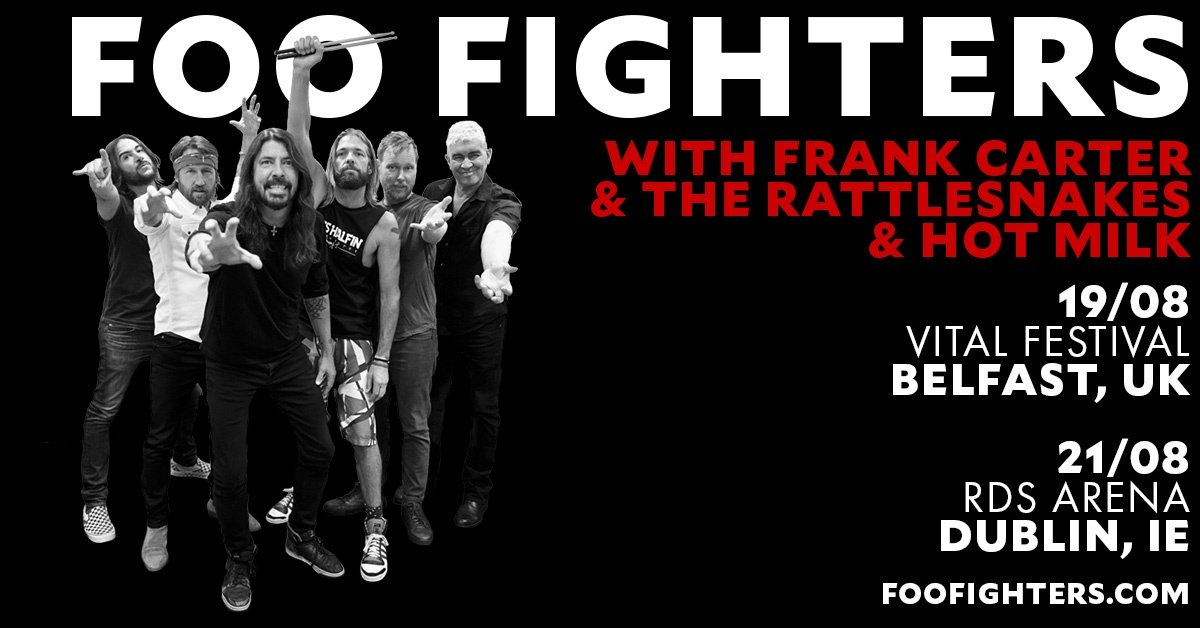FOO FIGHTERS add special guests Frank Carter & The Rattlesnakes and Hot Milk for Belfast & Dublin shows