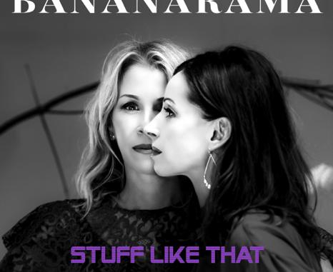 BANANARAMA Announce New Single 'Stuff Like That' - Listen Now