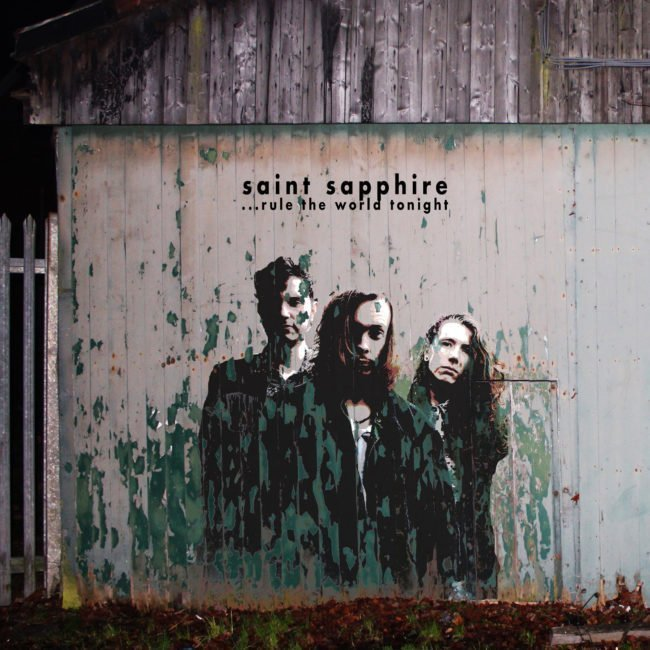SAINT SAPPHIRE - bring their sonic assault to the people with new single, 'Rule The World Tonight' - Listen Now