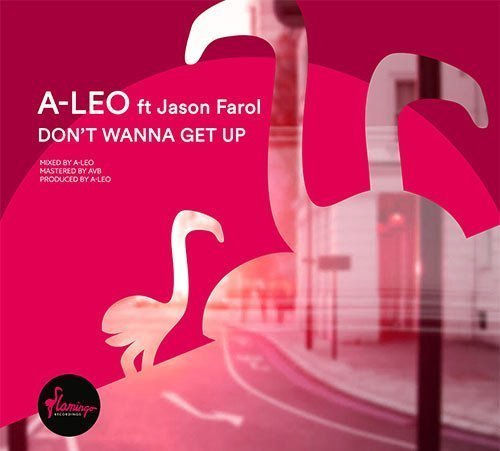 TRACK OF THE DAY: A-LEO - Don't Wanna Get Up