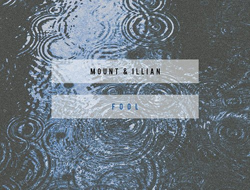 TRACK OF THE DAY: MOUNT & Illian - Fool