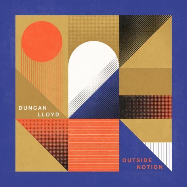 ALBUM REVIEW: Duncan Lloyd - Outside Notion