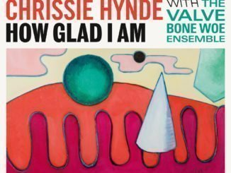CHRISSIE HYNDE reveals her new track 'How Glad I Am' - Listen Now
